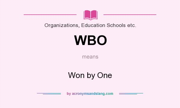 What does WBO mean? It stands for Won by One