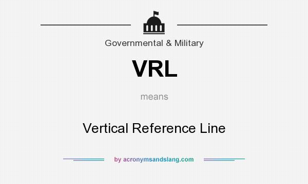 What does VRL mean? It stands for Vertical Reference Line