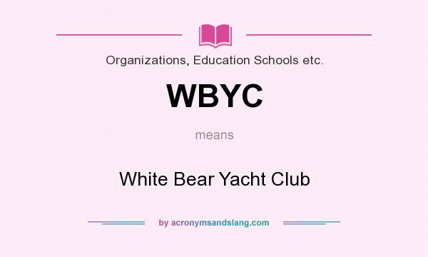 What does WBYC mean? It stands for White Bear Yacht Club