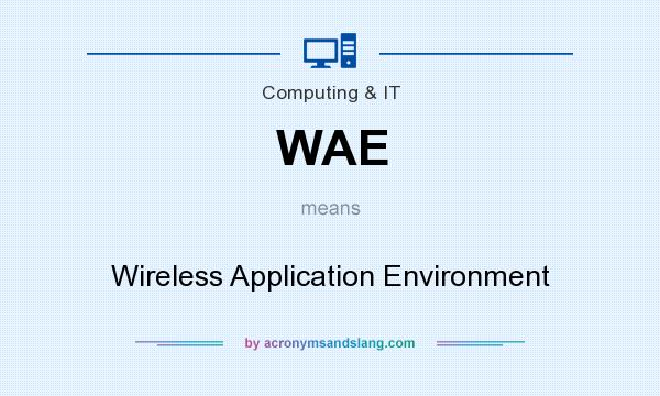 What does WAE mean? It stands for Wireless Application Environment