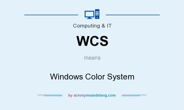 What does WCS mean? It stands for Windows Color System