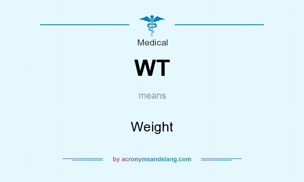 What does WT mean? It stands for Weight