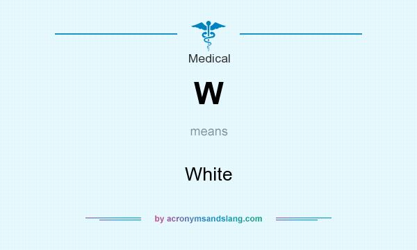 What does W mean? It stands for White