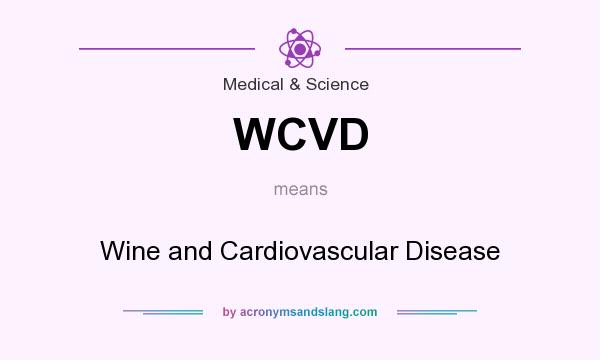 What does WCVD mean? It stands for Wine and Cardiovascular Disease