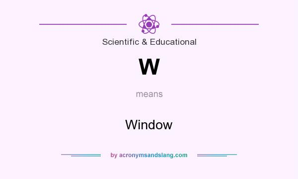 What does W mean? It stands for Window
