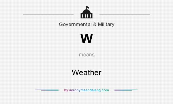What does W mean? It stands for Weather