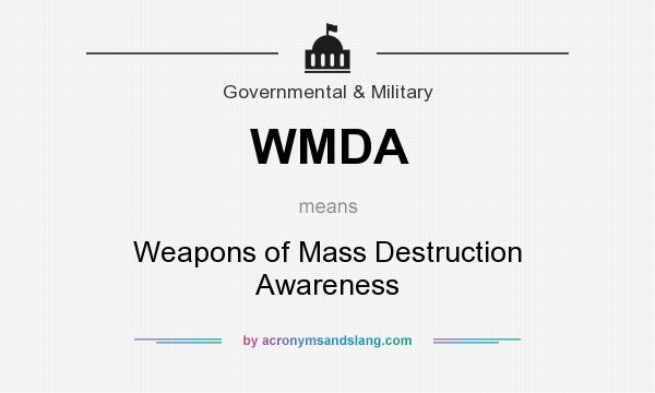 What does WMDA mean? It stands for Weapons of Mass Destruction Awareness