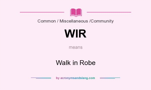 What does WIR mean? It stands for Walk in Robe