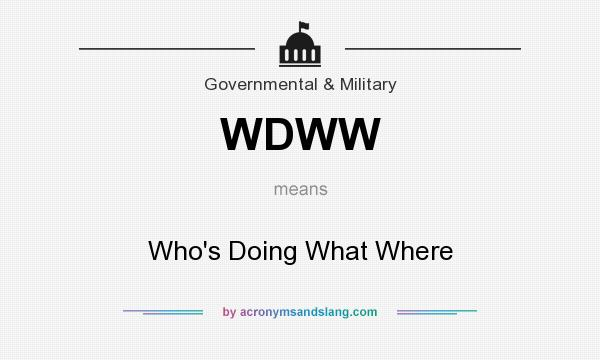 What does WDWW mean? It stands for Who`s Doing What Where