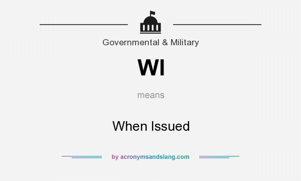 What does WI mean? It stands for When Issued