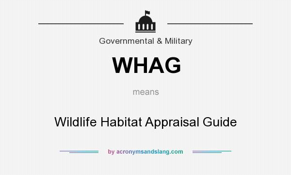 What does WHAG mean? It stands for Wildlife Habitat Appraisal Guide