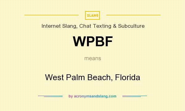 What does WPBF mean? It stands for West Palm Beach, Florida