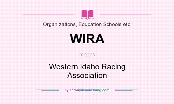 What does WIRA mean? It stands for Western Idaho Racing Association