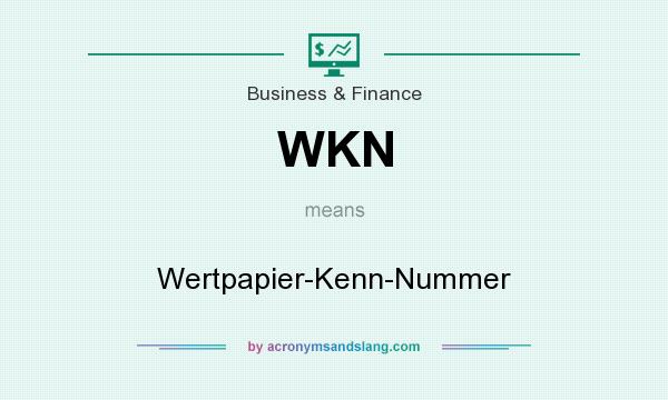 What does WKN mean? It stands for Wertpapier-Kenn-Nummer