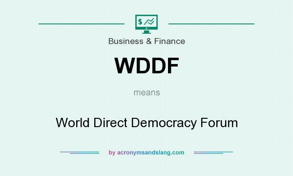 What does WDDF mean? It stands for World Direct Democracy Forum