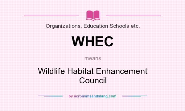 What does WHEC mean? It stands for Wildlife Habitat Enhancement Council