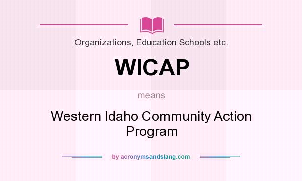 What does WICAP mean? It stands for Western Idaho Community Action Program