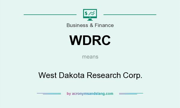 What does WDRC mean? It stands for West Dakota Research Corp.