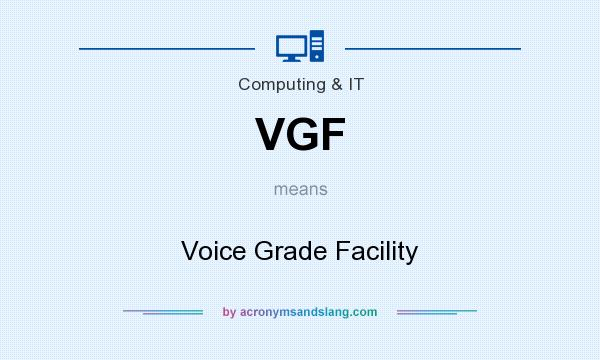 What does VGF mean? It stands for Voice Grade Facility