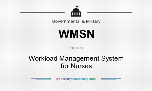 What does WMSN mean? It stands for Workload Management System for Nurses