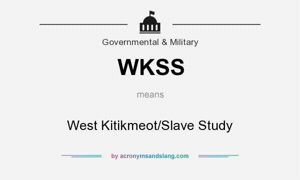What does WKSS mean? It stands for West Kitikmeot/Slave Study
