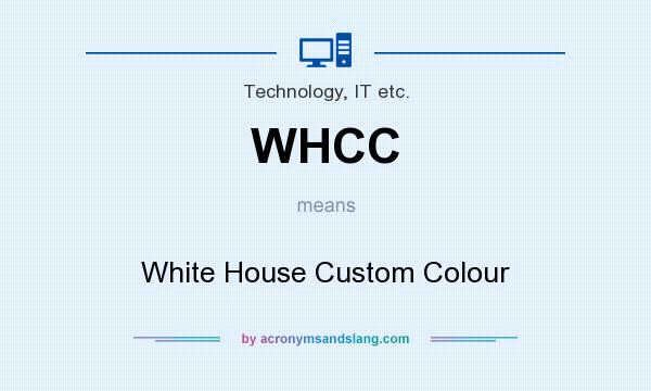 What does WHCC mean? It stands for White House Custom Colour