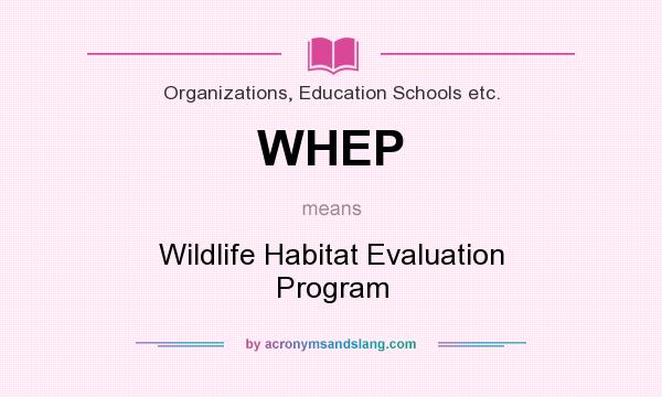 What does WHEP mean? It stands for Wildlife Habitat Evaluation Program