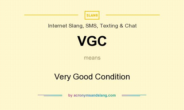What does VGC mean? It stands for Very Good Condition
