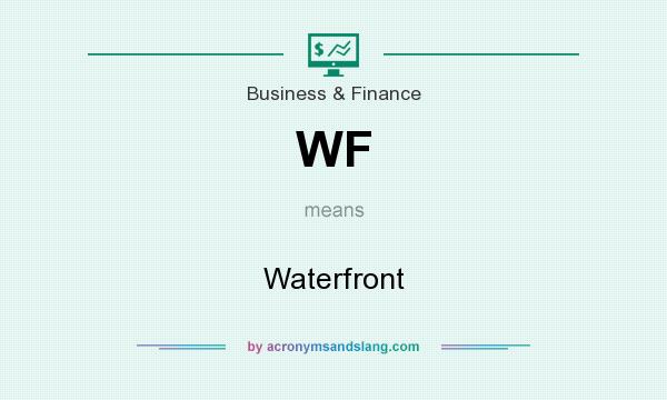 What does WF mean? It stands for Waterfront