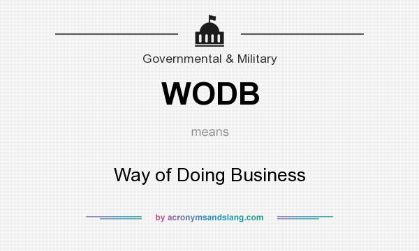 What does WODB mean? It stands for Way of Doing Business