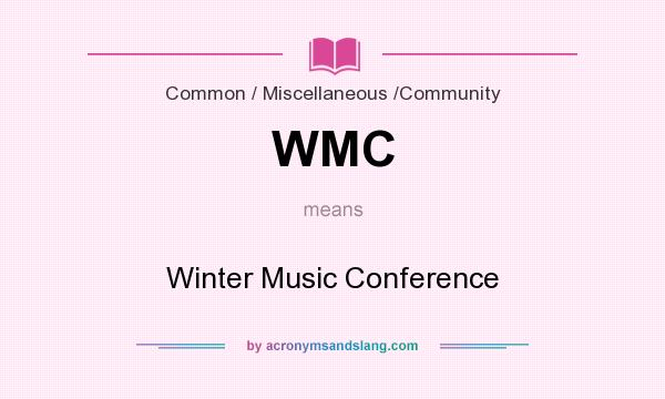 What does WMC mean? It stands for Winter Music Conference