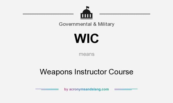 What does WIC mean? It stands for Weapons Instructor Course