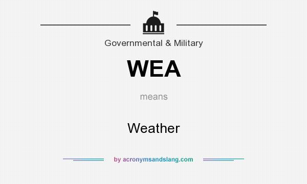 What does WEA mean? It stands for Weather