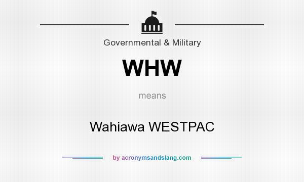 What does WHW mean? It stands for Wahiawa WESTPAC