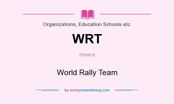 What does WRT mean? It stands for World Rally Team