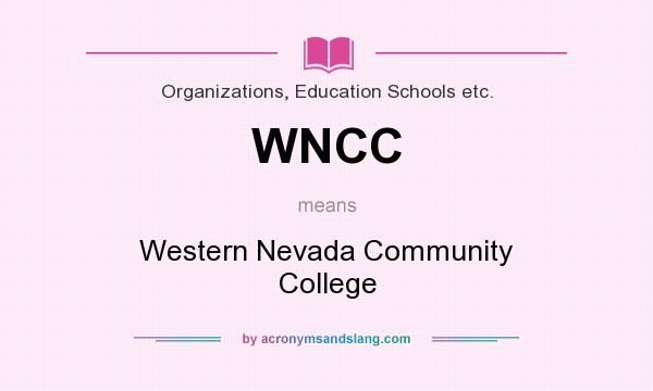 What does WNCC mean? It stands for Western Nevada Community College