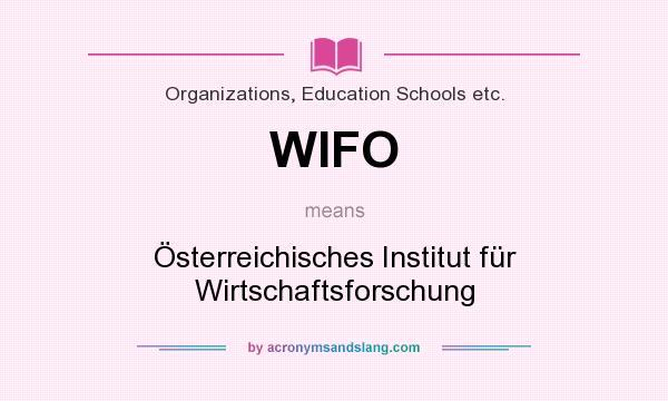 What does WIFO mean? It stands for Österreichisches Institut für Wirtschaftsforschung
