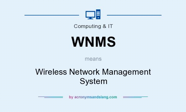 What does WNMS mean? It stands for Wireless Network Management System
