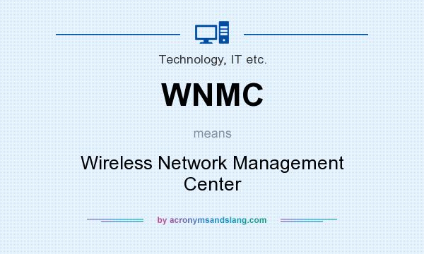 What does WNMC mean? It stands for Wireless Network Management Center
