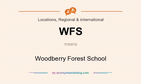 What does WFS mean? It stands for Woodberry Forest School