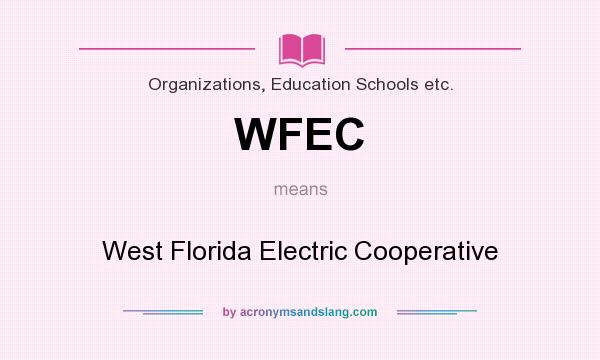 What does WFEC mean? It stands for West Florida Electric Cooperative