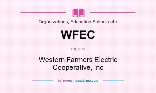 What does WFEC mean? It stands for Western Farmers Electric Cooperative, Inc