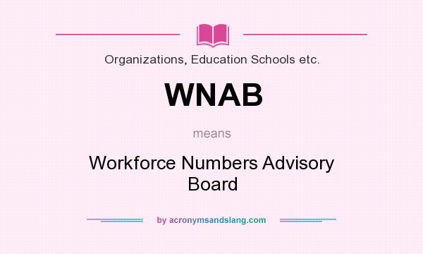 What does WNAB mean? It stands for Workforce Numbers Advisory Board