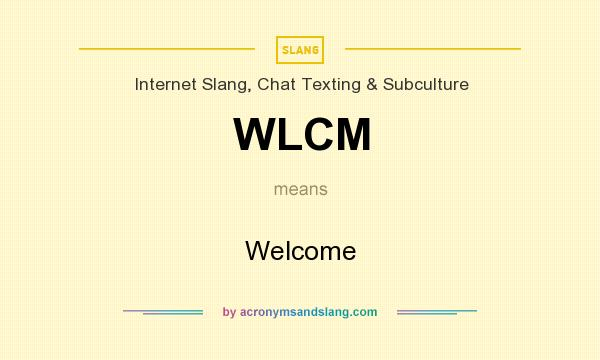 What does WLCM mean? It stands for Welcome