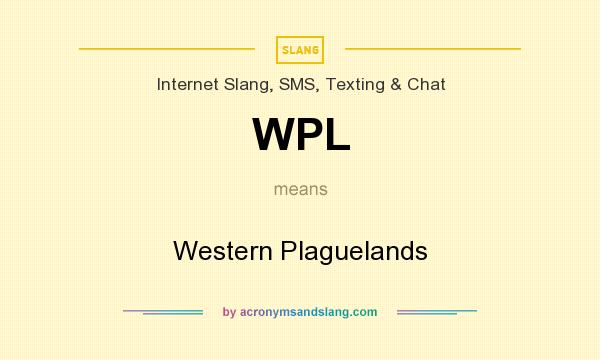 What does WPL mean? It stands for Western Plaguelands