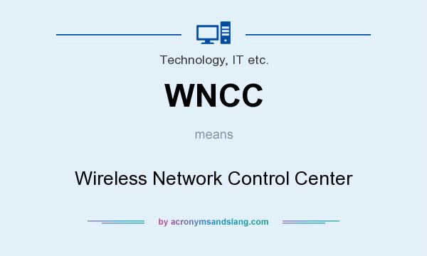What does WNCC mean? It stands for Wireless Network Control Center
