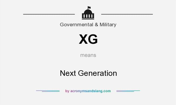 What does XG mean? It stands for Next Generation