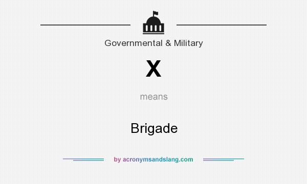 What does X mean? It stands for Brigade
