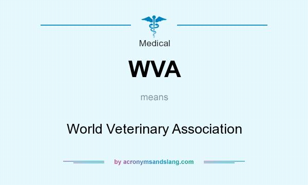 What does WVA mean? It stands for World Veterinary Association