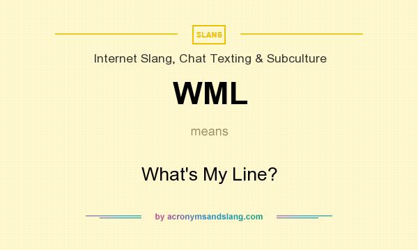 What does WML mean? It stands for What`s My Line?